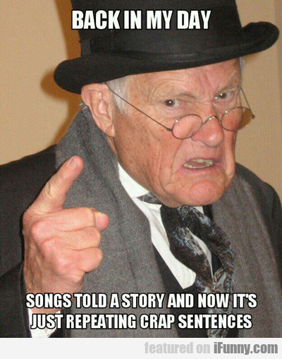 Back In My Day Songs Told A Story...