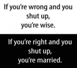 If You're Wrong And You Shut Up...
