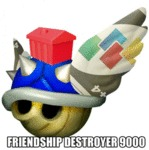 Friendship Destroyer 9000...