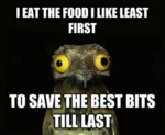 I Eat The Food I Like Least First