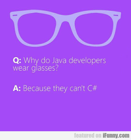 Why Do Java Developers Wear Glasses