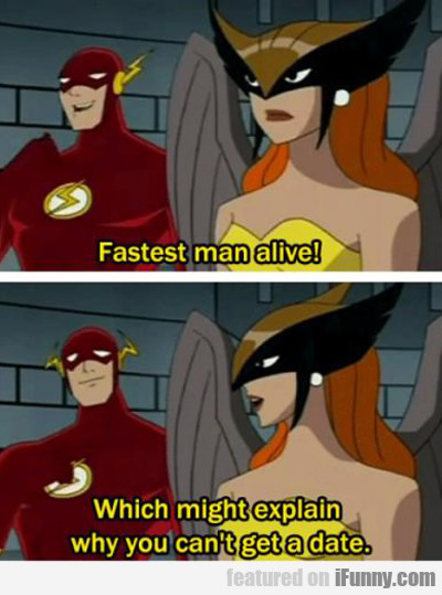 Fastest Man Alive...