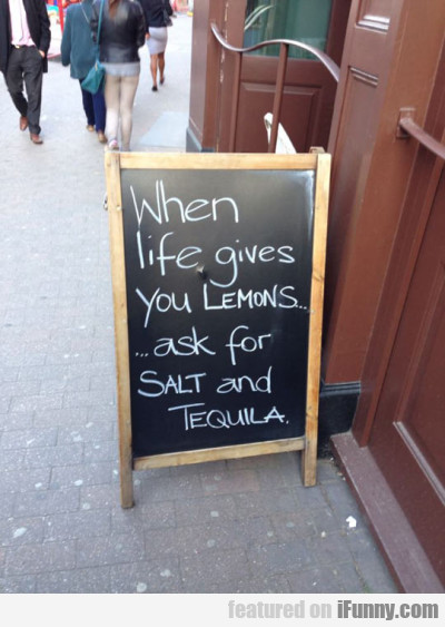 When Life Gives You Lemons... Ask For Salt