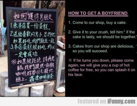 How To Get A Boyfriend. 1.come To Our Shop