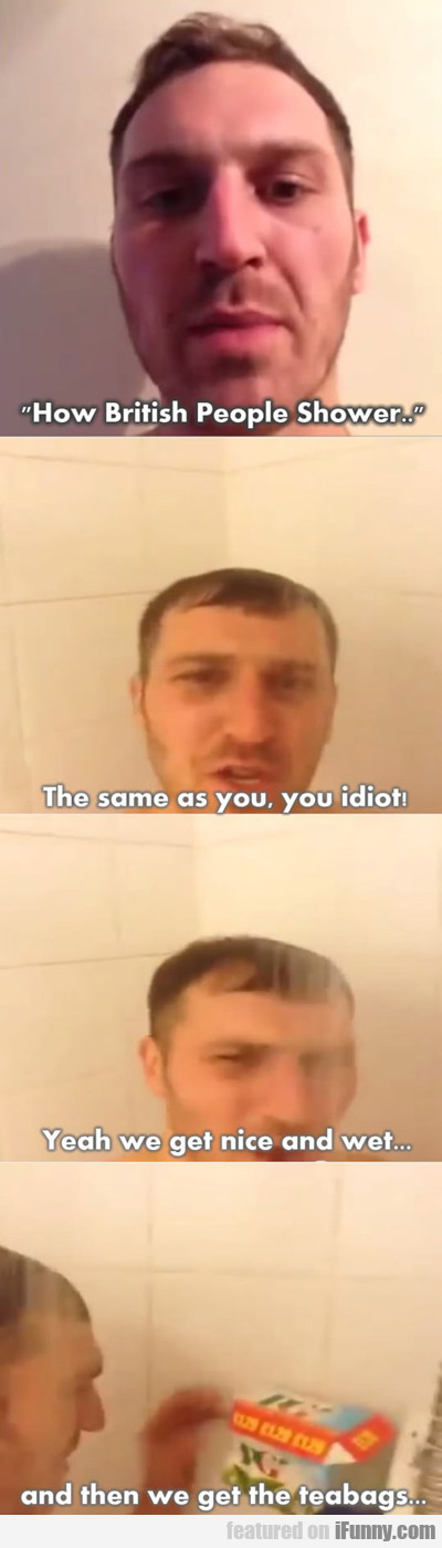 How British People Shower...