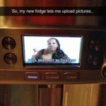 So My New Fridge Lets Me Upload Pictures...