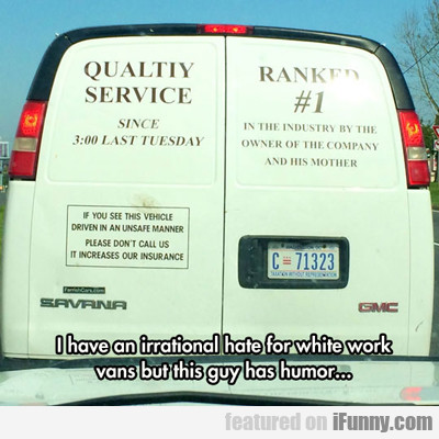 I Have An Irrational Hate For White Work Vans...