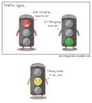Traffic Lights. Dude Everybody Respects Me