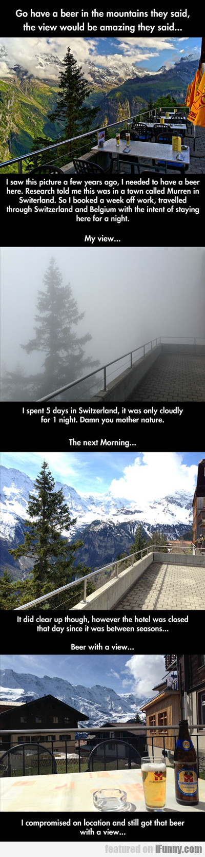 go have a beer in the mountains they said...