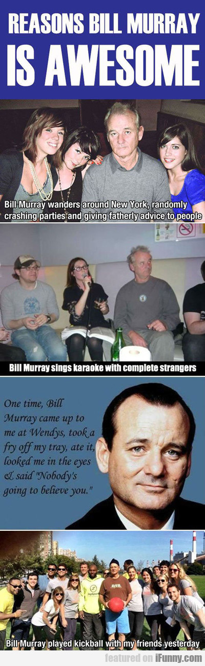 Reasons Bill Murray Is Awesome...