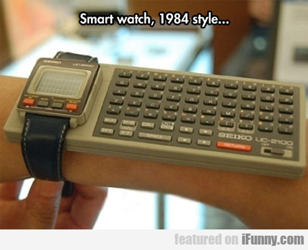 Smart Watch, 1984 Style...