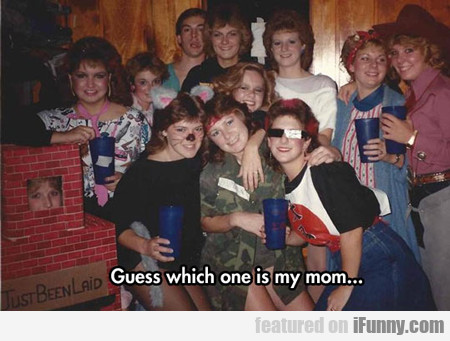 Guess Which One Is My Mom...