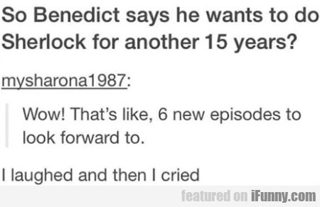 So Benedict Says He Wants To Do Sherlock For..