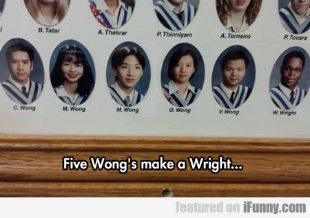 Five Wong's Make A Right...