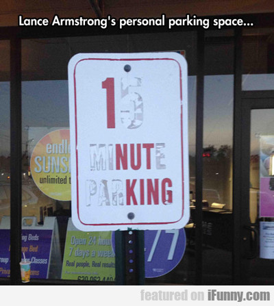 Lance Armstrong's Personal Parking Space...
