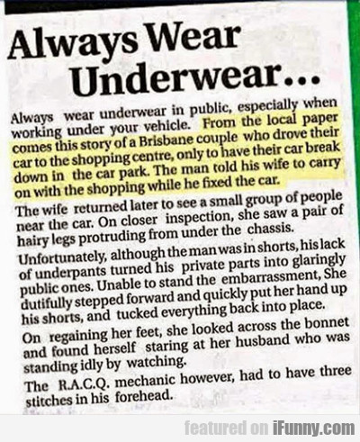 Always Wear Underwear...