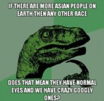 If There Are More Asian People On Earth Than...