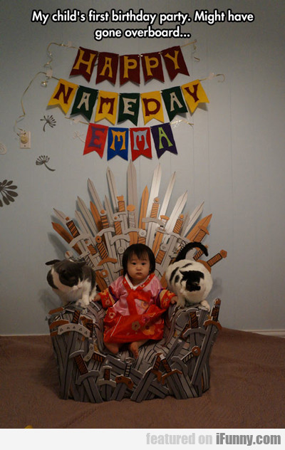 My Child's First Birthday Party...