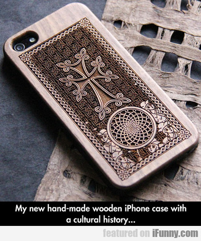 My New Hand-made Wooden Iphone Case...