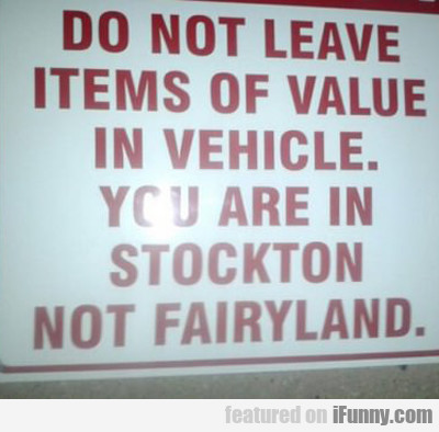 Do Not Leave Items Of Value...