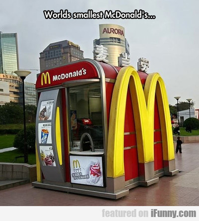 World's Smallest Mcdonald's...