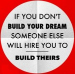 If You Don't Build Your Dream...