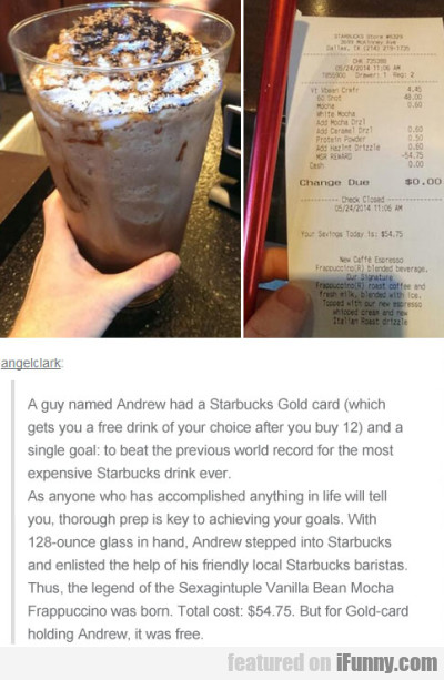 A Guy Named Andrew Had A Stabucks Gold Card...