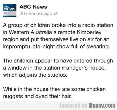 A group of children broke into a radio station..