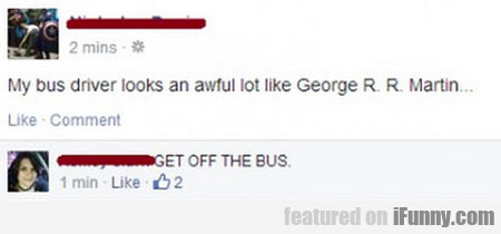 My Bus Driver Looks An Awful Lot Like George...