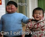 Mom, Can I Eat This Kid?