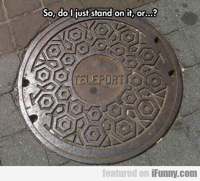 So, Do I Just Stand On It?