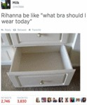 "Rihanna Be Like ""what Bra Should I Wear Today?"""