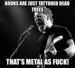 Books Are Just Tattooed Dead Books...