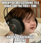 When You Are Listening To A Band For...