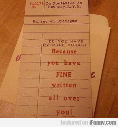 Do You Have Overdue Books - Because You...