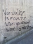 Vandalism Is More Fun When You Know What To...