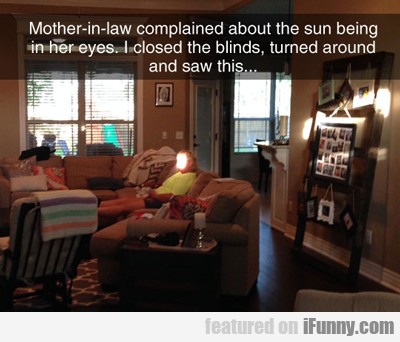 Mother In Law Complained About The Sun...