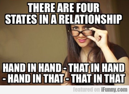 There Are Four States In A Relationship...