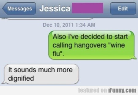 Also I've Decided To Start Calling Hangovers...