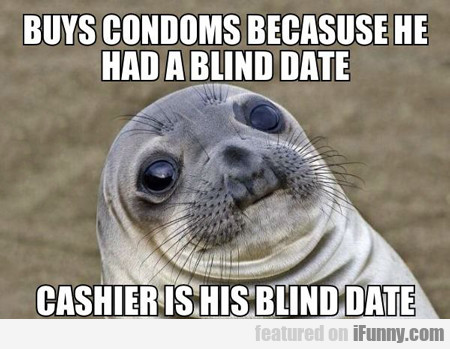 Buys Condoms Because He Has A Blind Date...