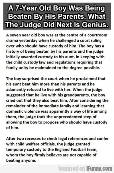 A 7 Year Old Boy Was Being Beaten...