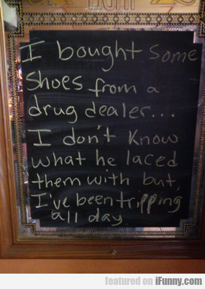 I Bought Some Shoes From A Drug Dealer...