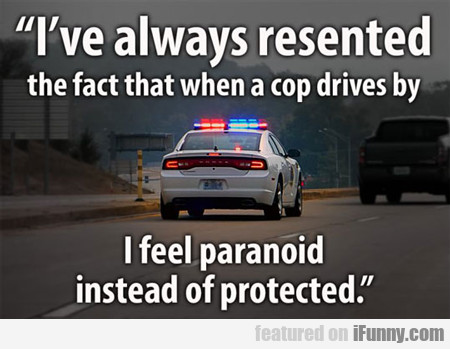 I've Always Resented The Fact...