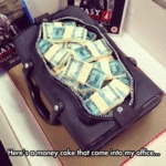 Here's A Money Cake That Came Into My Office...