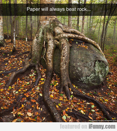 Paper Will Always Beat Rock...