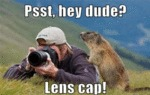 Psst, Hey Dude - Lens Cap!