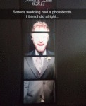 Sister's Wedding Had A Photo Booth...