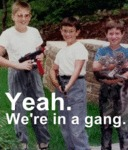 Yeah, We're In A Gang...