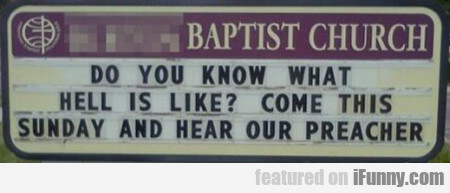 Baptist Church. Do You Know What Hell Is Like