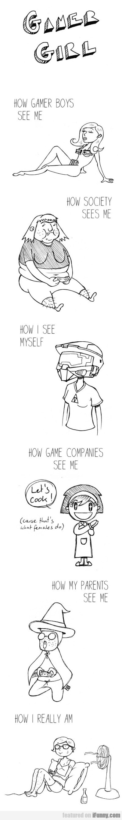 Gamer Girl. How Gamer Boys See Me